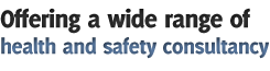 Offering a wide range of health and safety consultancy